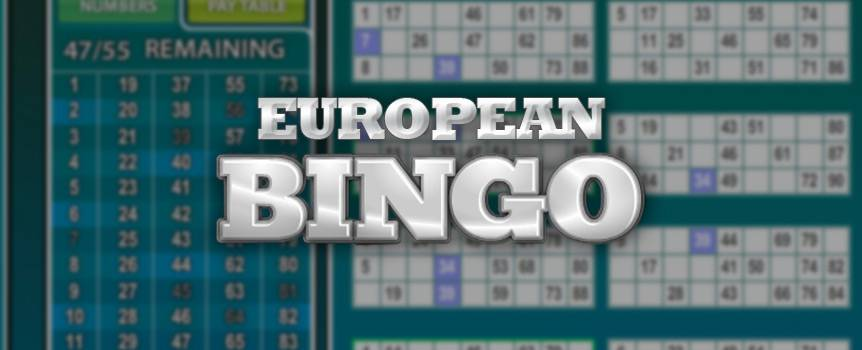 Also known as 90 Ball Bingo, this is another take on the classic game of bingo that's been popular around the world for decades. European Bingo offers a clean and simple playing interface, making it quick and easy for you to follow all the calls and track your progress, as well as adjust your settings when you need to. It is most commonly played in the UK and Europe, but people from around the world are starting to love playing this game online too. What are you waiting for? Start playing now and fill up the 27 spaces on your card with a winning combination!
