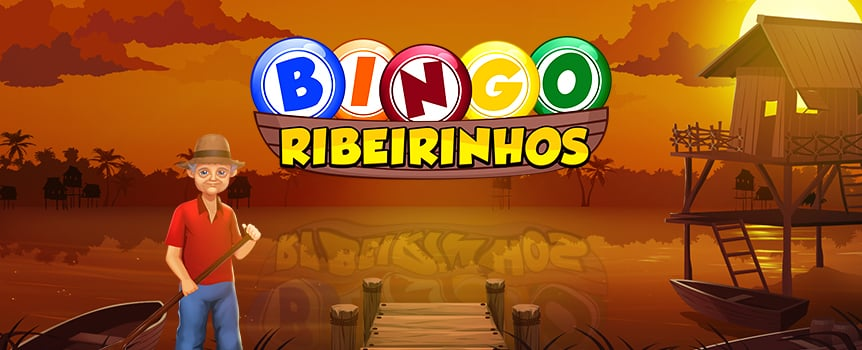 The Ribeirinhos are a group of native South Americans who live by rivers. Join these happy-go-lucky folk for a game of river bingo.