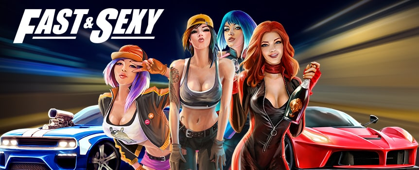 Buckle up. Fast & Sexy is about to give you the ride of a lifetime. This game is stocked with five turbocharged reels that spin so fast you'll fly past the finish line.